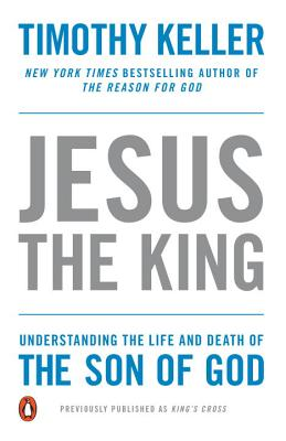 Jesus the King: Understanding the Life and Death of the Son of God Cover Image
