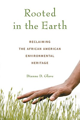 Rooted in the Earth: Reclaiming the African American Environmental Heritage Cover Image