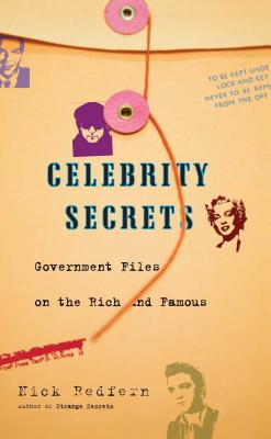 Celebrity Secrets: Official Government Files on the Rich and Famous Cover Image