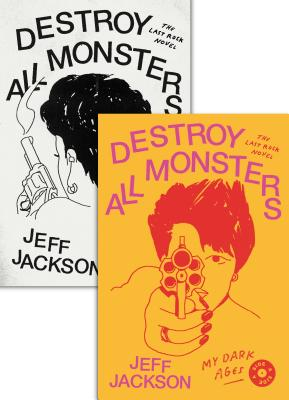 Destroy All Monsters: The Last Rock Novel Cover Image