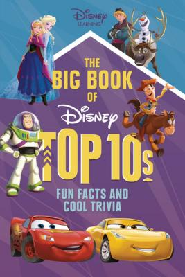 The Big Book of Disney Top 10s: Fun Facts and Cool Trivia Cover Image