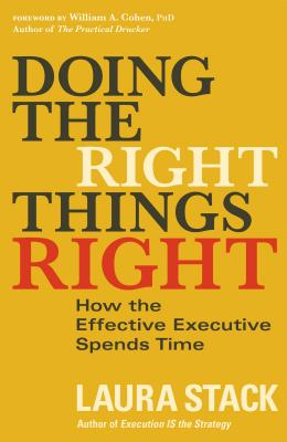Doing the Right Things Right: How the Effective Executive Spends Time Cover Image