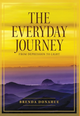 The Everyday Journey: From Depression to Light Cover Image