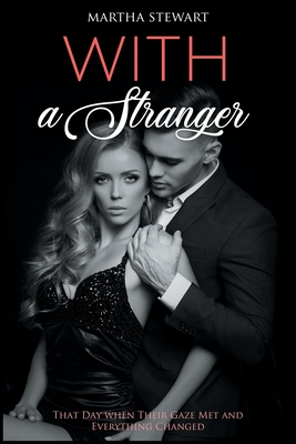 With a Stranger: That Day when Their Gaze Met and Everything Changed Cover Image