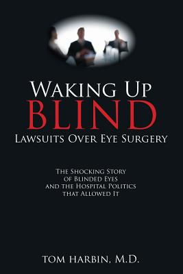 Waking Up Blind: Lawsuits over Eye Surgery Cover Image