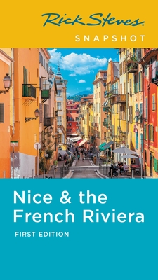 Rick Steves Snapshot Nice & the French Riviera Cover Image