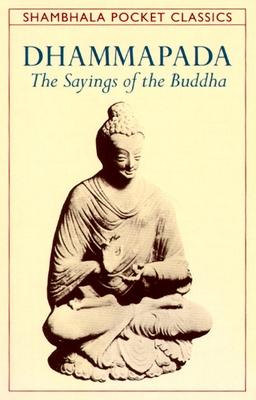Dhammapada: The Sayings of the Buddha (Shambhala Pocket Classics) Cover Image