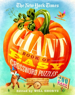 The New York Times Giant Book of Easy Crossword Puzzles: 200 Easy Puzzles Cover Image