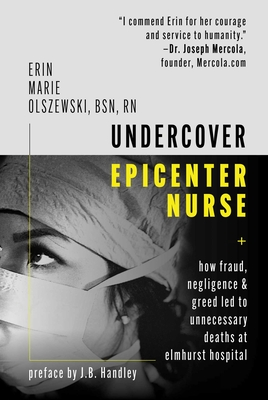 Undercover Epicenter Nurse: How Fraud, Negligence, and Greed Led to Unnecessary Deaths at Elmhurst Hospital Cover Image