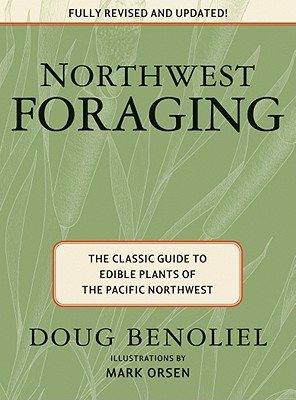 Northwest Foraging: The Classic Guide to Edible Plants of the Pacific Northwest Cover Image