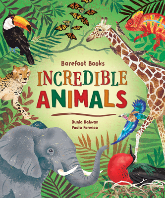 Barefoot Books Incredible Animals Cover Image
