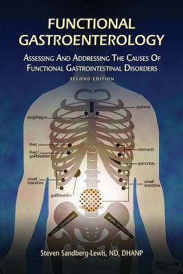 Functional Gastroenterology: Assessing and Addressing the Causes of Functional Gastrointestinal Disorders Cover Image