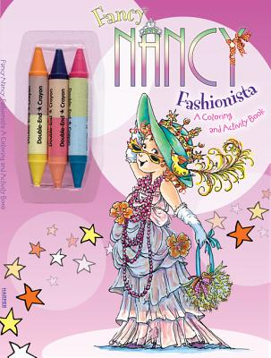 Fancy Nancy Fashionista: A Coloring and Activity Book [With 3 Crayons] Cover Image