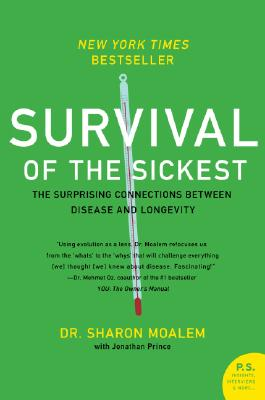 Survival of the Sickest: The Surprising Connections Between Disease and Longevity Cover Image