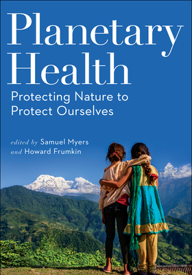 Planetary Health: Protecting Nature to Protect Ourselves Cover Image