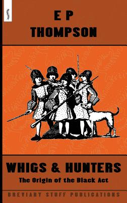 Whigs and Hunters: The Origin of the Black Act Cover Image