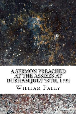 A sermon preached at the Assizes at Durham July 29th, 1795 Cover Image