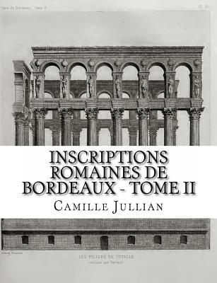 Inscriptions Romaines de Bordeaux - Tome II Cover Image