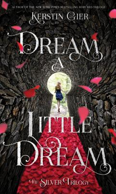 Dream a Little Dream: The Silver Trilogy Cover Image