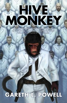 Cover for Hive Monkey (Ack-Ack Macaque #2)