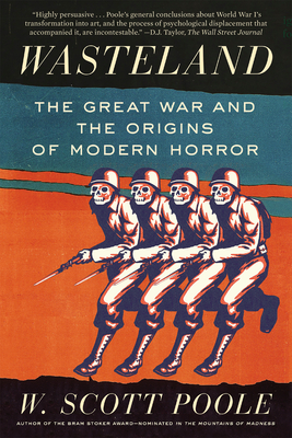Wasteland: The Great War and the Origins of Modern Horror Cover Image