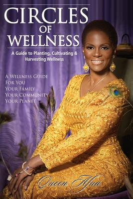 Circles of Wellness: A Guide to Planting, Cultivating and Harvesting Wellness Cover Image