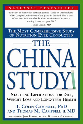 The China Study: The Most Comprehensive Study of Nutrition Ever Conducted and the Startling Implications for Diet, Weight Loss and Long Cover Image