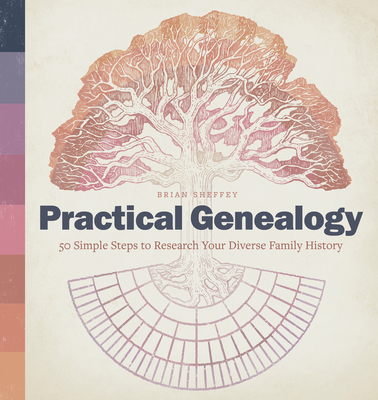 Practical Genealogy: 50 Simple Steps to Research Your Diverse Family History Cover Image
