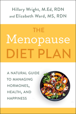 The Menopause Diet Plan: A Natural Guide to Managing Hormones, Health, and Happiness Cover Image