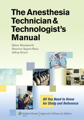 The Anesthesia Technician and Technologist's Manual: All You Need to Know for Study and Reference Cover Image
