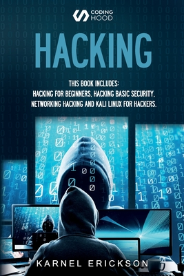 Hacking: 4 Books in 1- Hacking for Beginners, Hacker Basic Security, Networking Hacking, Kali Linux for Hackers Cover Image