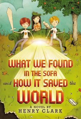 What We Found in the Sofa and How It Saved the World Cover