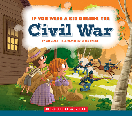 If You Were a Kid During the Civil War (If You Were a Kid) Cover Image
