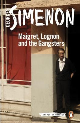 Maigret, Lognon and the Gangsters (Inspector Maigret #39) Cover Image