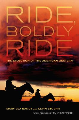 Ride, Boldly Ride: The Evolution of the American Western Cover Image