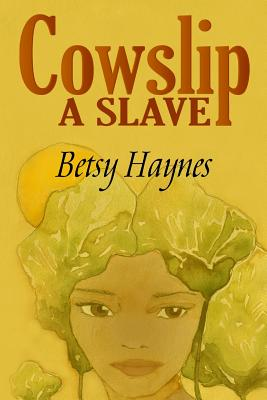 Cowslip A Slave Cover Image