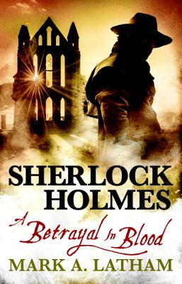 Sherlock Holmes - A Betrayal in Blood Cover Image