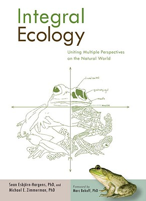 Integral Ecology: Uniting Multiple Perspectives on the Natural World Cover Image