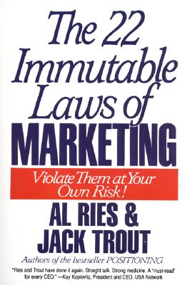 The 22 Immutable Laws of Marketing: Exposed and Explained by the World's Two Cover Image