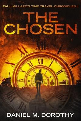 Paul Millard's Time Travel Chronicles II: The Chosen Cover Image