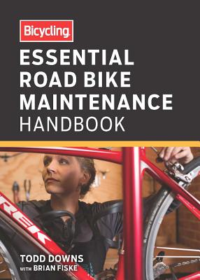 Bicycling Essential Road Bike Maintenance Handbook Cover Image