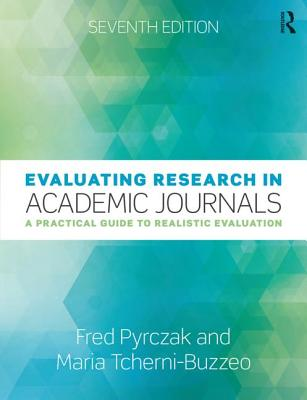 Evaluating Research in Academic Journals: A Practical Guide to Realistic Evaluation Cover Image