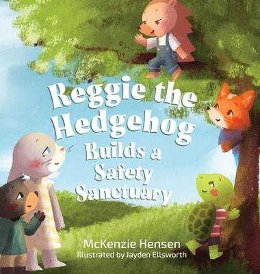 Reggie the Hedgehog Builds a Safety Sanctuary Cover Image