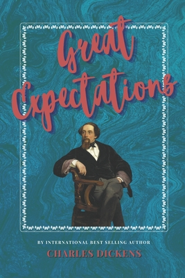 Great Expectations: The Classic, Bestselling Charles Dickens Novel (Charles Dickens Classics #2) Cover Image