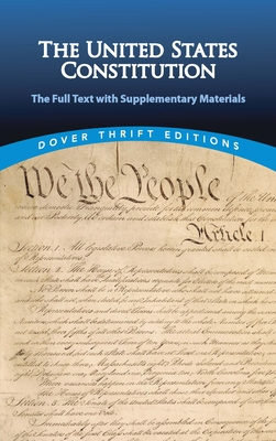 The United States Constitution: The Full Text with Supplementary Materials (Dover Thrift Editions) Cover Image