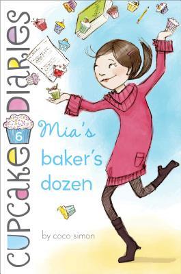 Mia's Baker's Dozen (Cupcake Diaries #6) Cover Image