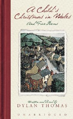 Child's Christmas In Wales, A: And Five Poems Cover Image