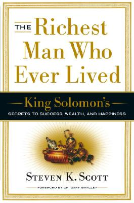 The Richest Man Who Ever Lived: King Solomon's Secrets to Success, Wealth, and Happiness Cover Image