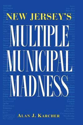 New Jersey's Multiple Municipal Madness Cover Image