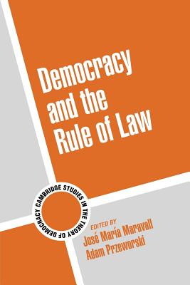 Cover for Democracy and the Rule of Law (Cambridge Studies in the Theory of Democracy #5)